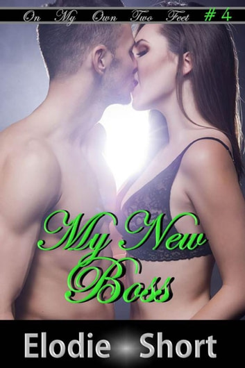 My New Boss - On My Own Two Feet, #4 ebook by Elodie Short