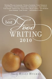 Best Food Writing 2010 ebook by Holly Hughes