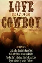 Love of a Cowboy 1 ebook by Paige Tyler, Courage Knight, Starla Kaye,...