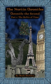The Noricin Chronicles: The Relics of Time ebook by Mark Sheldon