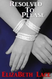 Resolved To Please ebook by Elizabeth Lace