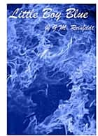 Little Boy Blue ebook by G.M. Reinfeldt