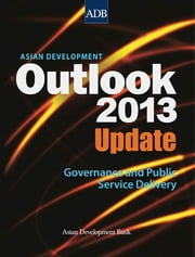 Asian Development Outlook 2013 Update - Governance and Public Service Delivery eBook by Asian Development Bank
