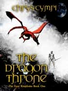 The Dragon Throne ebook by Chrys Cymri