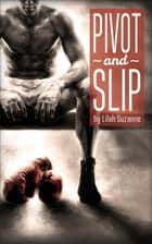 Pivot and Slip ebook by Lilah Suzanne