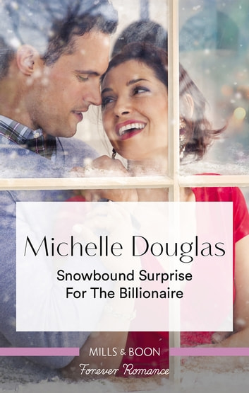Snowbound Surprise For The Billionaire ebook by Michelle Douglas