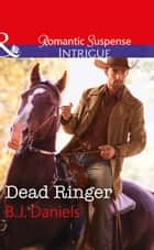 Dead Ringer (Mills & Boon Intrigue) (Whitehorse, Montana: The McGraw Kidnapping, Book 2) ebook by B.J. Daniels