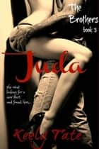 Juda: The Brothers ( Books 3) ebook by Keely Tate