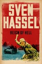 Reign of Hell ebook by Sven Hassel