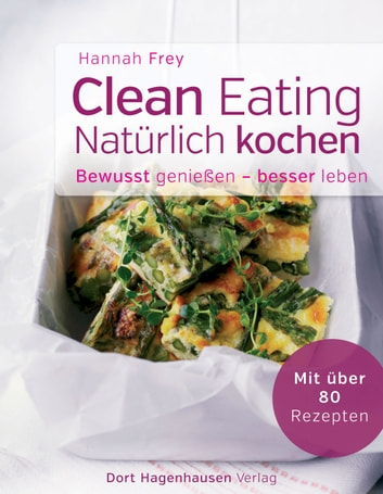 Clean Eating - natürlich kochen ebook by Hannah Frey
