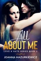 All About Me (Love & Hate series #2) ebook by