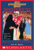 The Baby-Sitters Club Mystery #22: Stacey and the Haunted Masquerade ebook by Ann M. Martin