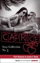 Sexy Collection No. 3 - Caprice - Fünf Romane in einem E-Book ebook by Natalie Rabengut, Nina Schott, Natalie Frank,...