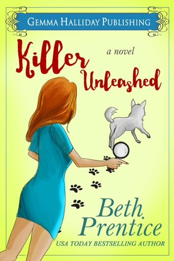 Killer Unleashed ebook by Beth Prentice
