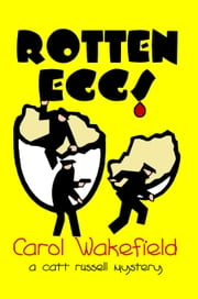 Rotten Eggs ebook by Carol Wakefield