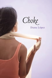 Choke ebook by Diana López