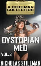 Dystopian Med Volume 3 ebook by Nicholas Stillman
