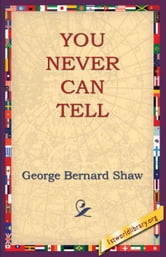 You Never Can Tell ebook by Shaw, George Bernard