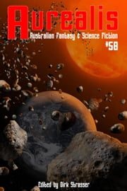 Aurealis #58 ebook by Dirk Strasser (Editor)