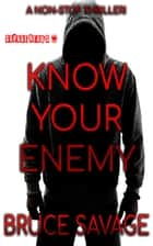 Know Your Enemy ebook by Bruce Savage