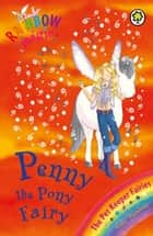 Penny The Pony Fairy - The Pet Keeper Fairies Book 7 ebook by Daisy Meadows, Georgie Ripper