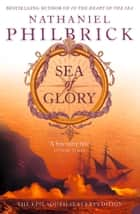 Sea of Glory: The Epic South Seas Expedition 1838–42 ebook by Nathaniel Philbrick