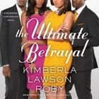 The Ultimate Betrayal audiobook by Kimberla Lawson Roby