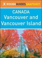Vancouver and Vancouver Island (Rough Guides Snapshot Canada) ebook by Rough Guides