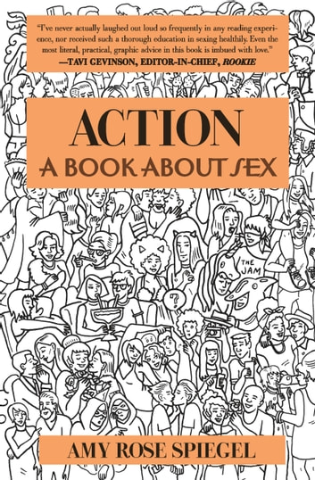 Action - A Book about Sex ebook by Amy Rose Spiegel