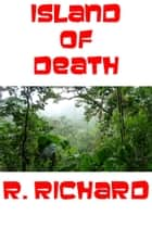 Island of Death ebook by R. Richard