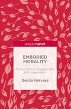 Embodied Morality ebook by Darcia Narvaez