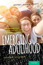 Emerging Adulthood ebook by Jeffrey Jensen Arnett
