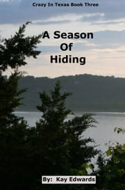 A Season Of Hiding ebook by Kay Edwards