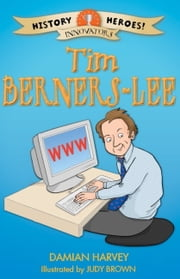 History Heroes: Tim Berners-Lee ebook by Damian Harvey,Judy Brown