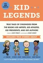 Kid Legends - True Tales of Childhood from the Books Kid Artists, Kid Athletes, Kid Presidents, and Kid Authors ebook by David Stabler, Doogie Horner