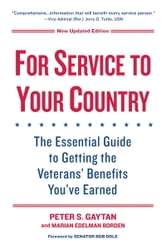 For Service to Your Country - The Insider's Guide to Veterans' Benefits ebook by Peter S. Gaytan,Marian Edelman Borden