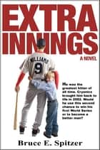 Extra Innings ebook by Bruce Spitzer
