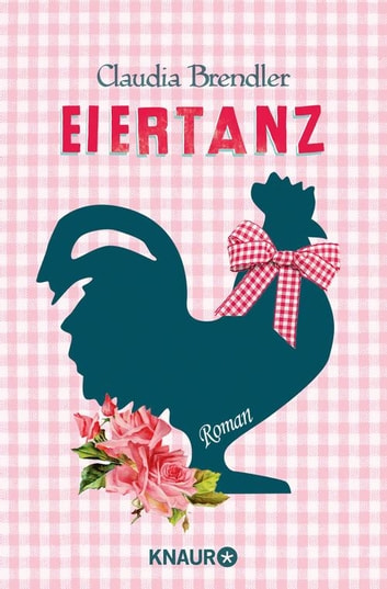 Eiertanz - Roman ebook by Claudia Brendler