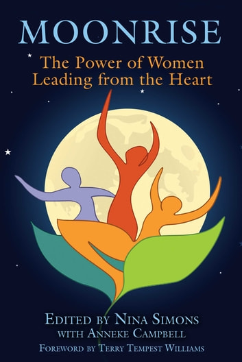 Moonrise - The Power of Women Leading from the Heart ebook by
