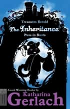 The Inheritance (Puss in Boots) - Treasures Retold eBook by Katharina Gerlach