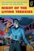 Night of the Living Trekkies ebook by Kevin David Anderson, Sam Stall