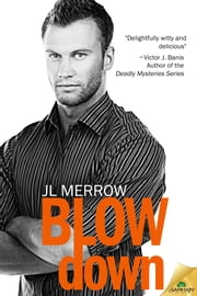Blow Down ebook by JL Merrow