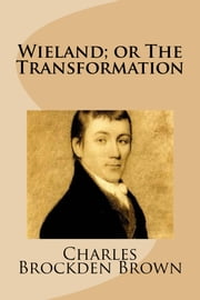 Wieland; or The Transformation ebook by Charles Brockden Brown