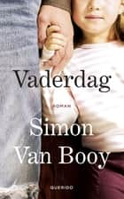 Vaderdag - roman ebook by Simon Van Booy, Natalie Koch