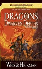 Dragons of the Dwarven Depths ebook by Margaret Weis,Tracy Hickman