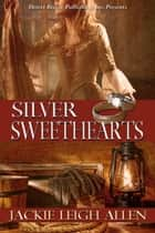 Silver Sweethearts ebook by Jackie Leigh Allen