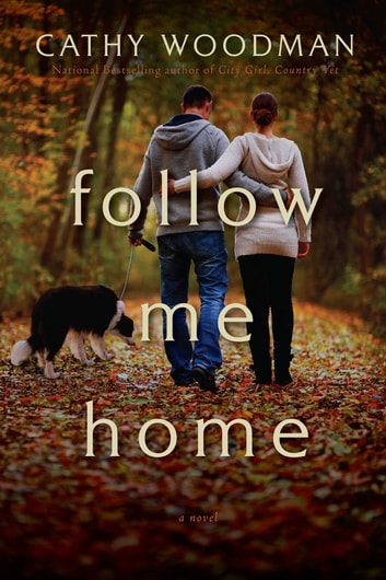 Follow Me Home ebook by Cathy Woodman