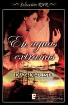 En aguas extrañas eBook by Díaz de Tuesta