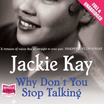 Why Don't You Stop Talking audiobook by Jackie Kay