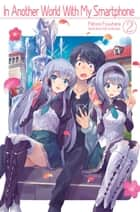 In Another World With My Smartphone: Volume 2 ebook by Patora Fuyuhara